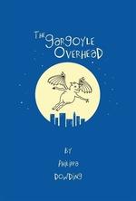 Book cover of GARGOYLE OVERHEAD