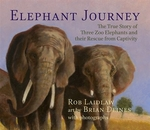 Book cover of ELEPHANT JOURNEY - THE TRUE STORY OF 3 Z