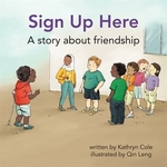 Book cover of SIGN UP HERE A STORY ABOUT FRIENDSHIP
