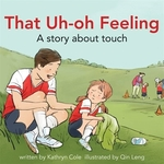 Book cover of THAT UH-OH FEELING A STORY ABOUT TOUCH