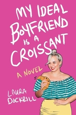 Book cover of MY IDEAL BOYFRIEND IS A CROISSANT