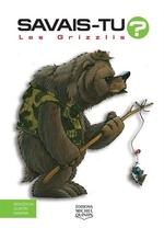 Book cover of SAVAIS-TU LES GRIZZLIS EN COULEURS