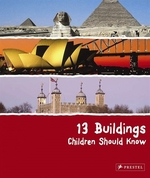Book cover of 13 BUILDINGS CHILDREN SHOULD KNOW
