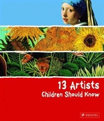 Book cover of 13 ARTISTS CHILDREN SHOULD KNOW