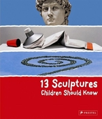 Book cover of 13 SCULPTURES CHILDREN SHOULD KNOW