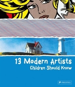 Book cover of 13 MODERN ARTISTS CHILDREN SHOULD KNOW