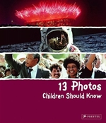 Book cover of 13 PHOTOS CHILDREN SHOULD KNOW