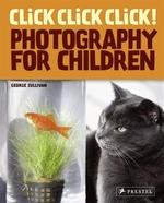 Book cover of CLICK CLICK CLICK PHOTO FOR CHILD