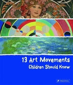 Book cover of 13 ART MOVEMENTS CHILDREN SHOULD KNOW