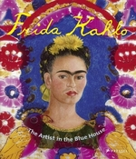 Book cover of FRIDA KAHLO - ARTIST IN THE BLUE HOUSE
