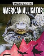 Book cover of BRINGING BACK THE AMER ALLIGATOR