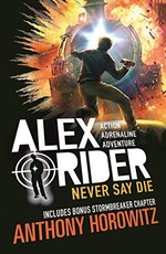 Book cover of ALEX RIDER 11 NEVER SAY DIE