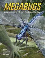 Book cover of MEGABUGS & OTHER PREHISTORIC CRITTERS