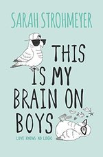 Book cover of THIS IS MY BRAIN ON BOYS