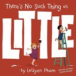 Book cover of THERE'S NO SUCH THING AS LITTLE