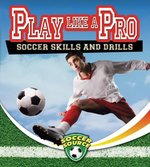Book cover of PLAY LIKE A PRO SOCCER SKILLS & DRILLS