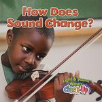 Book cover of HOW DOES SOUND CHANGE
