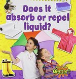Book cover of DOES IT ABSORB OR REPEL LIQUID