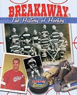 Book cover of BREAKAWAY THE HIST OF HOCKEY