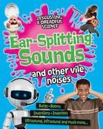 Book cover of EAR-SPLITTING SOUNDS & OTHER VILE NOISES