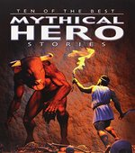 Book cover of 10 OF THE BEST MYTHICAL HERO STORIES