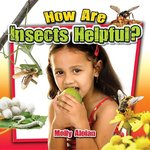 Book cover of HOW ARE INSECTS HELPFUL