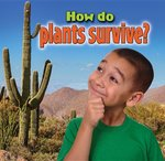 Book cover of HOW DO PLANTS SURVIVE
