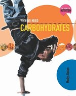Book cover of WHY WE NEED CARBOHYDRATES