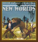 Book cover of 10 OF THE BEST ADVENTURES IN NEW WORLDS