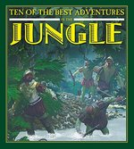 Book cover of 10 OF THE BEST ADVENTURES IN THE JUNGLE