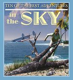 Book cover of 10 OF THE BEST ADVENTURES IN THE SKY