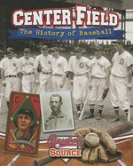 Book cover of CENTER FIELD THE HIST OF BASEBALL