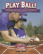 Book cover of PLAY BALL BASEBALL TIPS & TRICKS