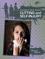 Book cover of STRAIGHT TALK ABOUT CUTTING & SELF INJ