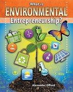Book cover of WHAT IS ENVIRONMENTAL ENTREPRENEURSHIP