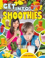 Book cover of GET INTO SMOOTHIES