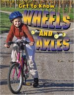 Book cover of GET TO KNOW WHEELS & AXLES