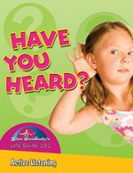 Book cover of HAVE YOU HEARD - ACTIVE LISTENING