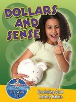 Book cover of DOLLARS & SENSE DEVELOPING GOOD MONEY HA