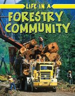 Book cover of LIFE IN A FORESTRY COMMUNITY