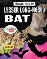 Book cover of BRINGING BACK THE LESSER LONG-NOSED BAT