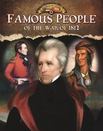 Book cover of FAMOUS PEOPLE OF THE WAR OF 1812
