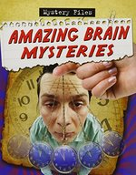 Book cover of AMAZING BRAIN MYSTERIES