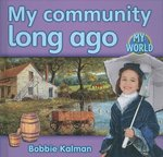 Book cover of MY COMMUNITY LONG AGO