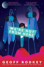 Book cover of WE'RE NOT FROM HERE