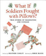 Book cover of WHAT IF SOLDIERS FOUGHT WITH PILLOWS