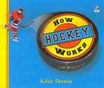 Book cover of HOW HOCKEY WORKS THE SCIENCE OF HOCKE