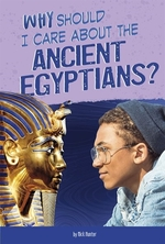 Book cover of WHY SHOULD I CARE ABOUT THE ANCIENT EGYP