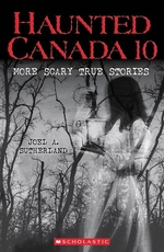 Book cover of HAUNTED CANADA 10 MORE SCARY TRUE STORIE