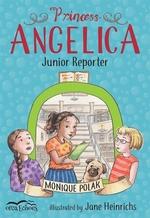 Book cover of PRINCESS ANGELICA JR REPORTER